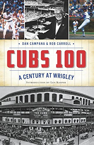 Cubs 100, A Century at Wrigley